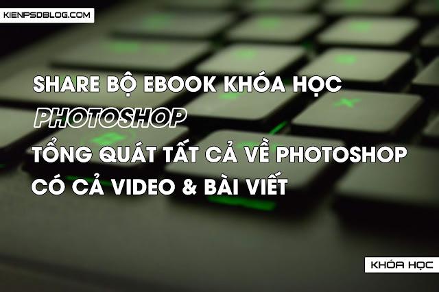 Chia sẻ bộ Ebook khóa học Photoshop tổng hợp
