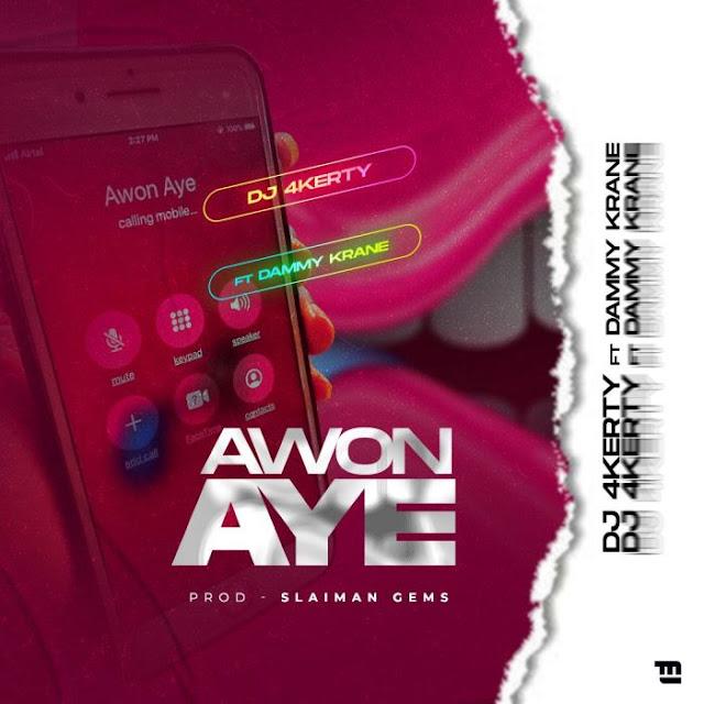 [MUSIC] DJ 4kerty Ft Dammy Krane - Awon Aye