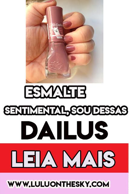 Esmalte Dailus Lhamastê Sentimental, Sou Dessas: Eu testei