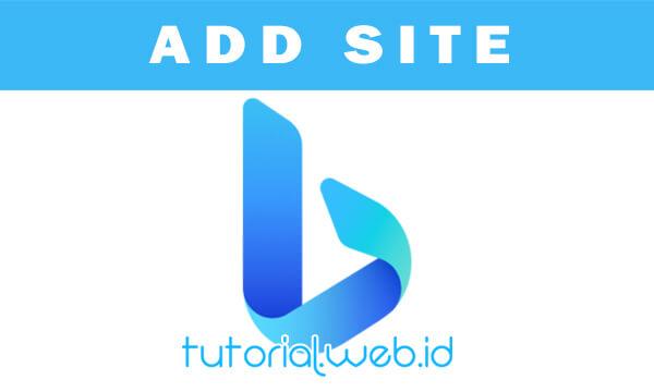 Cara Daftar dan Submit Blog Ke Bing Webmaster 2021- tutorial.web.id