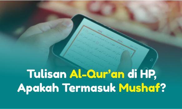 http://www.abusyuja.com/2020/05/tulisan-alquran-di-hp-apakah-termasuk-mushaf.html