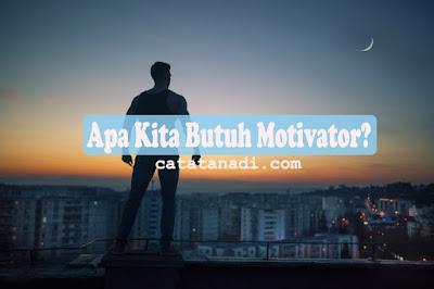 apa kita butuh motivasi