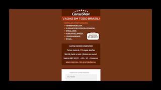 """""""Cacau Show contrata. Vagas em todo Brasil. São 213 vagas""""."""