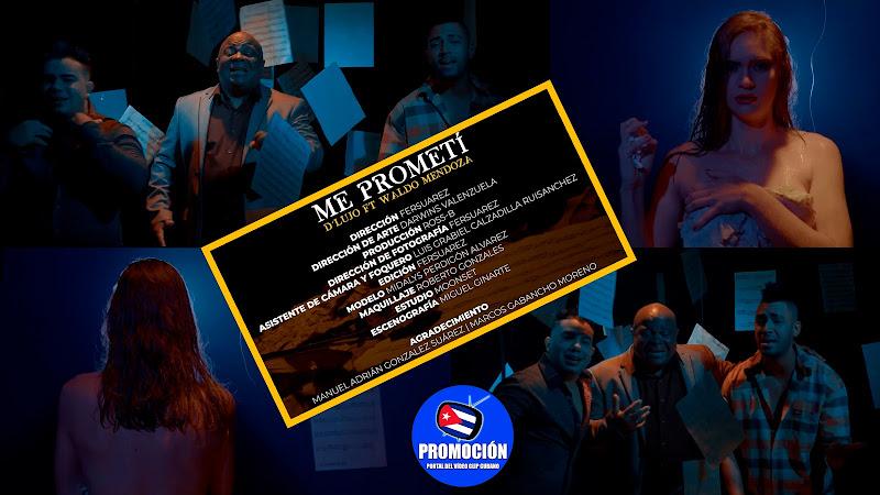 D´Lujo & Waldo Mendoza - ¨Me Prometí¨ - Videoclip - Director: FERSUAREZ. Portal Del Vídeo Clip Cubano. Música cubana. Cuba.