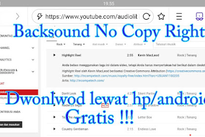 Download Backsound gratis No Copyright untuk vidio Youtube lewat hp/android