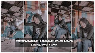 Preset Lightroom Selebgram White Creamy Terbaru DNG & XMP