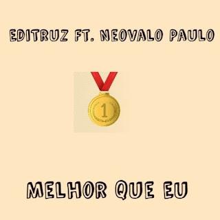 Editruz & Neovaldo Paulo - Melhor que Eu