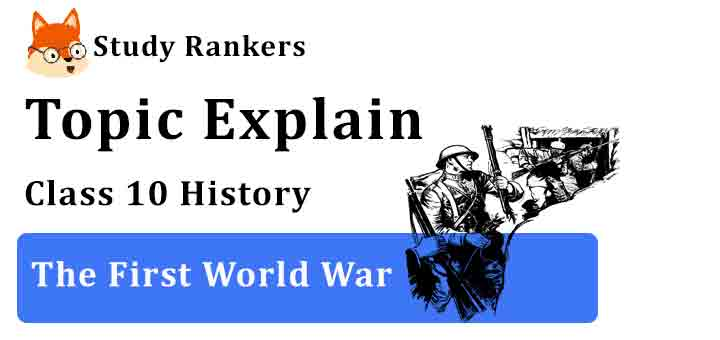 The First World War - Chapter 2 Nationalism in India Class 10 History