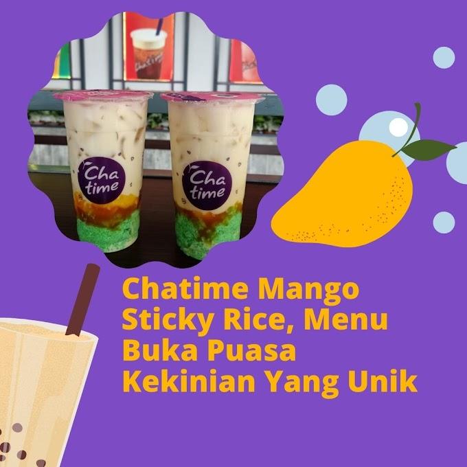 Chatime Mango Sticky Rice, Menu Buka Puasa Kekinian Yang Unik