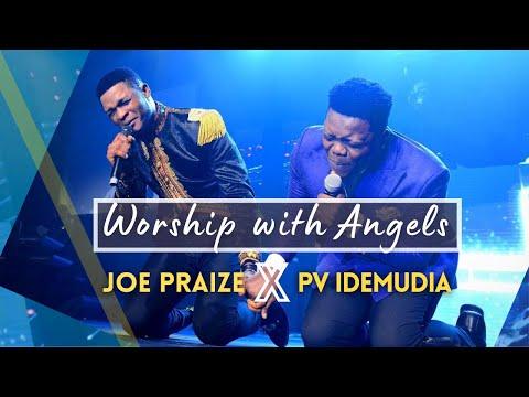 Joe Praize X PV IDEMUDIA – WORSHIP WITH ANGELS