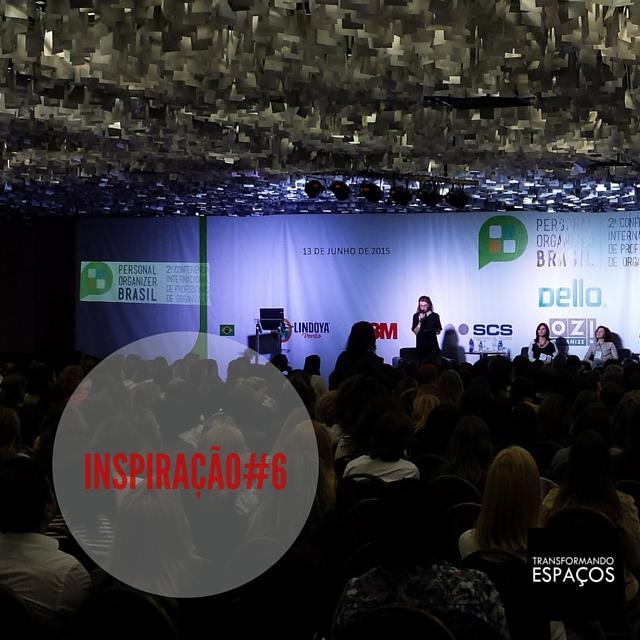Inspiração 6 # Conferência Personal Organizer Brasil