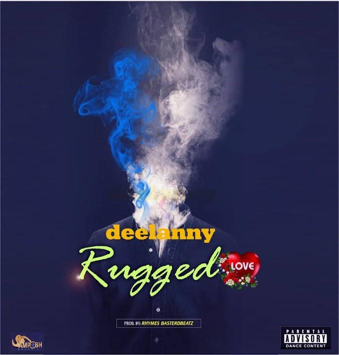 [Music] Dee Lanny – Rugged Love