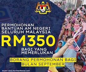 Permohonan Bantuan Am Negeri Seluruh Malaysia Sebanyak RM350 Bagi Yang Memerlukan