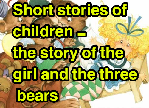 Short stories of children - the story of the girl and the