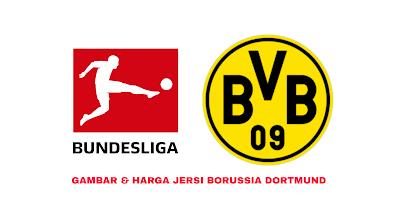 Gambar dan Harga Jersi Baru Borussia Dortmund 2019/2020