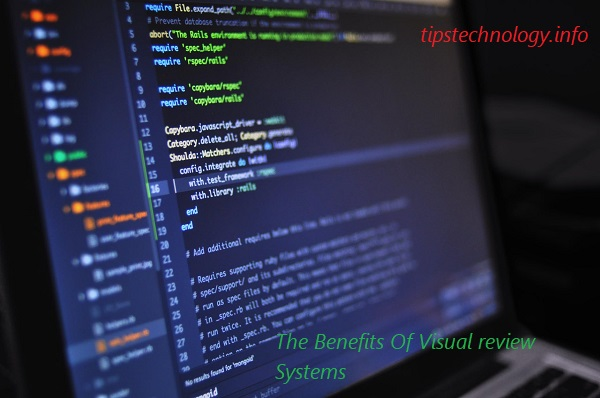 The Benefits Of Visual review Systems