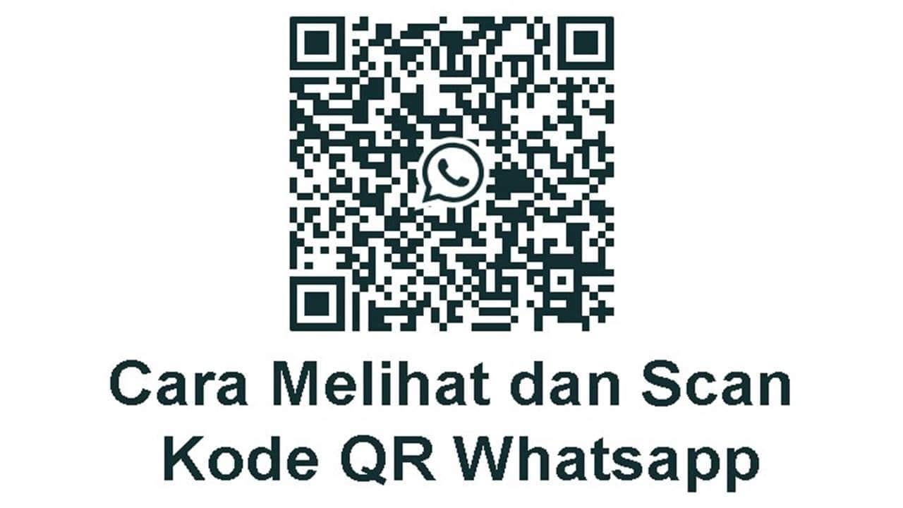Tutorial Cara Melihat Kode Batang (QR Code) WhatsApp Paling Mudah