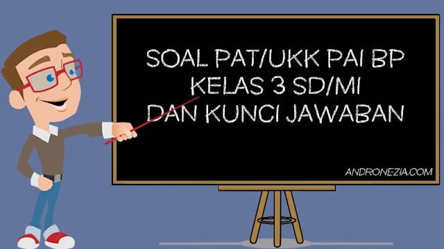 Soal PAT/UKK PAI Kelas 3 Tahun 2021