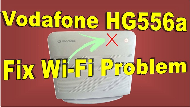 vodafone hg556a fix no wifi problem