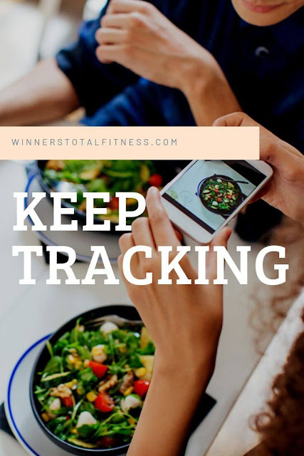 Keep tracking your foods and meals - Winners Total Fitness