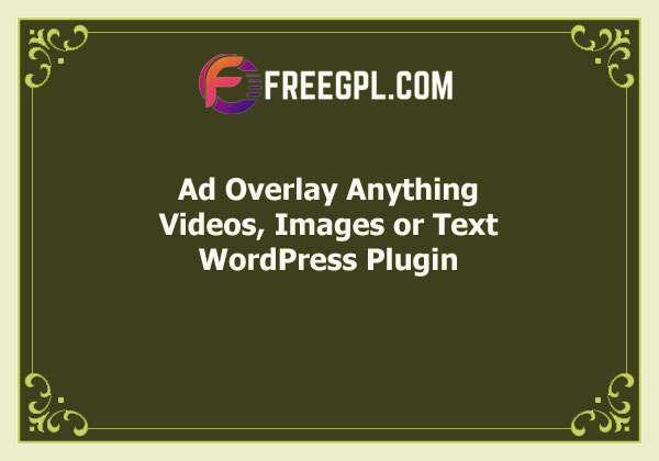 Ad Overlay Anything - Videos, Images or Text Nulled Download Free