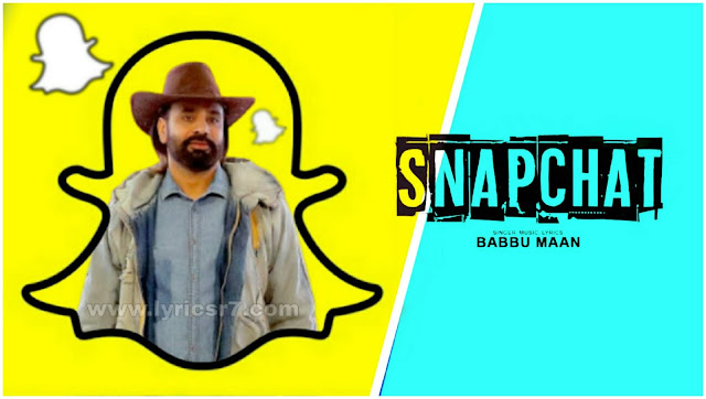 SNAPCHAT LYRICS - Babbu Maan | Latest Punjabi Song 2020