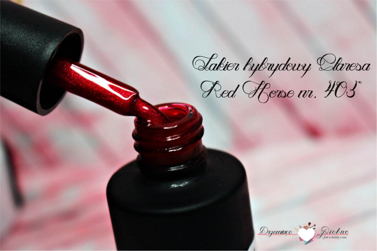 Nowa formuła lakierów hybrydowych Claresa | Nowości wiosna / lato 2017 | Jak z ich jakością? | Lakier hybrydowy Claresa Red horse nr 405