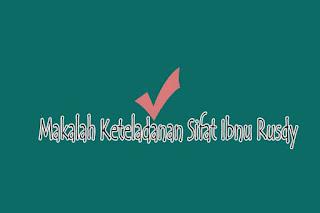 Makalah Keteladanan Sifat Ibnu Rusdy