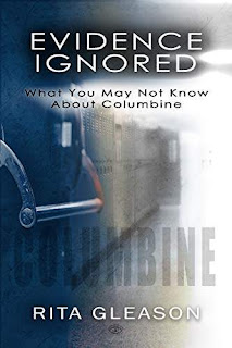 Evidence Ignored: What You May Not Know About Columbine - true crime by Rita Gleason
