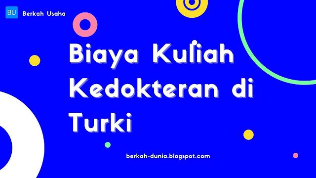 Biaya Kuliah Kedokteran di Turki