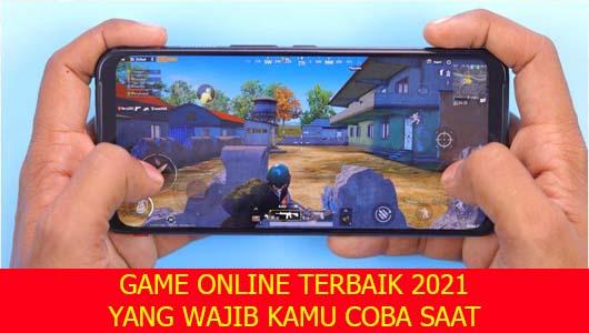 GAME ONLINE TERBAIK 2021 YANG WAJIB KAMU COBA SAAT