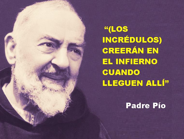 Catolicidad Padre Pío Los Incrédulos Creerán En El