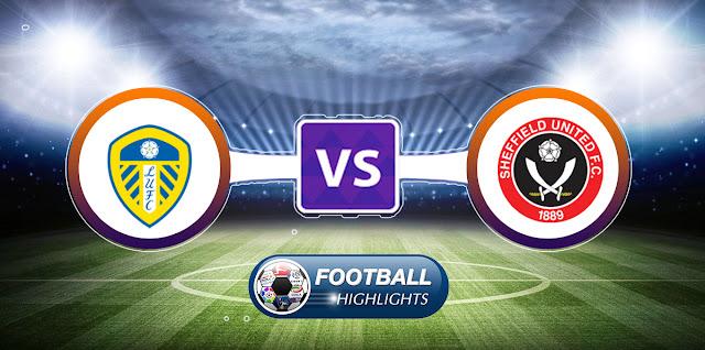 Leeds United vs Sheffield United – Highlights
