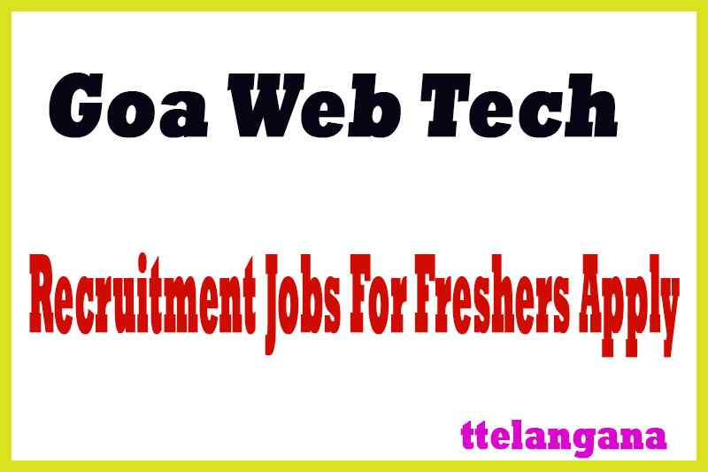 Goa Web Tech Recruitment Jobs For Freshers Apply