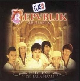 Repvblik Mp3 Full Album Religi Hidupku Di JalanMu (2007) Terbaru Rar