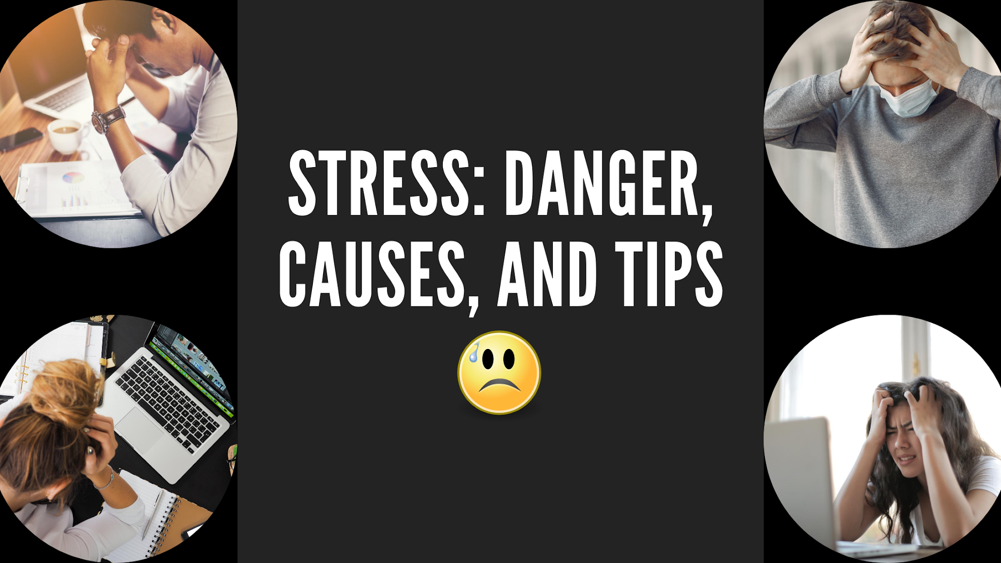 Stress: Danger, Causes, and Tips