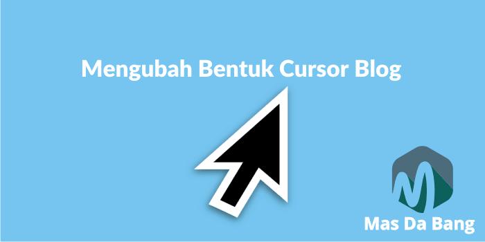 Mengubah Bentuk Cursor Blog