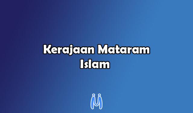 Kerajaan Islam Indonesia: Kerajaan Mataram Islam