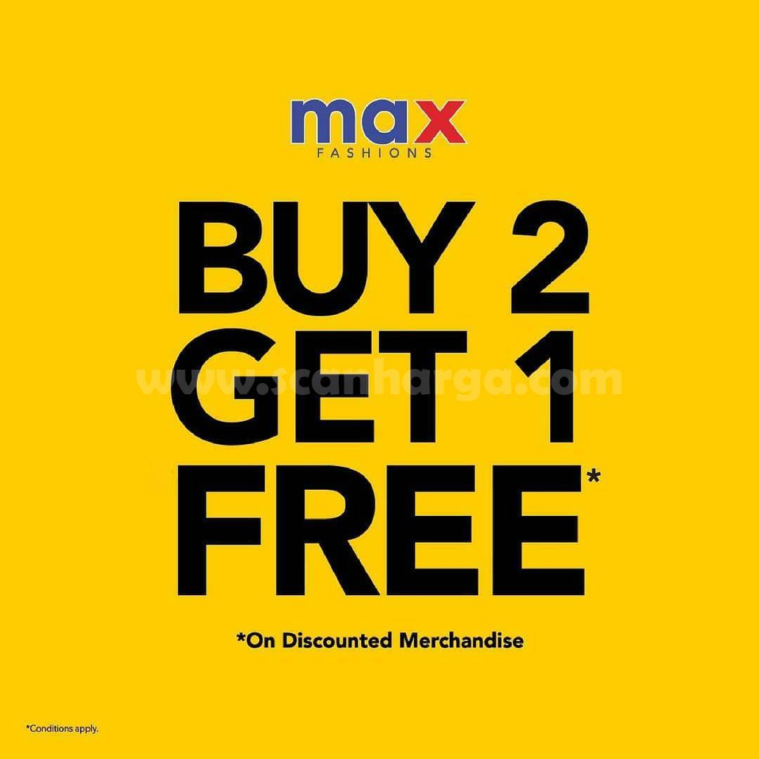 Promo MAX Fashions Weekend Sale – Get Buy 2 Get 1 Free*