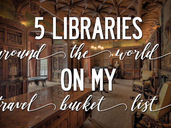 5 Beautiful Libraries On My Travel Bucket List