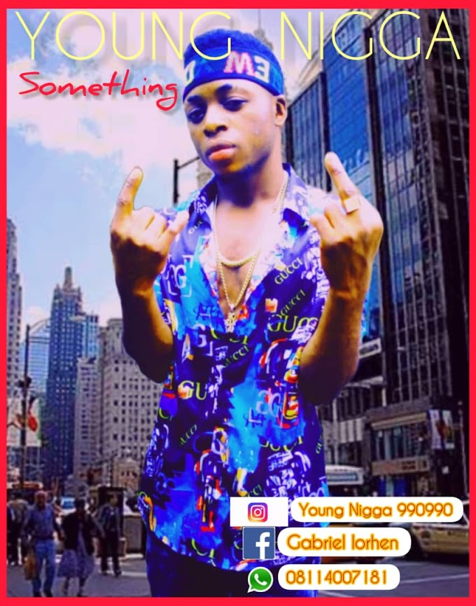 Music : Young nigga - something