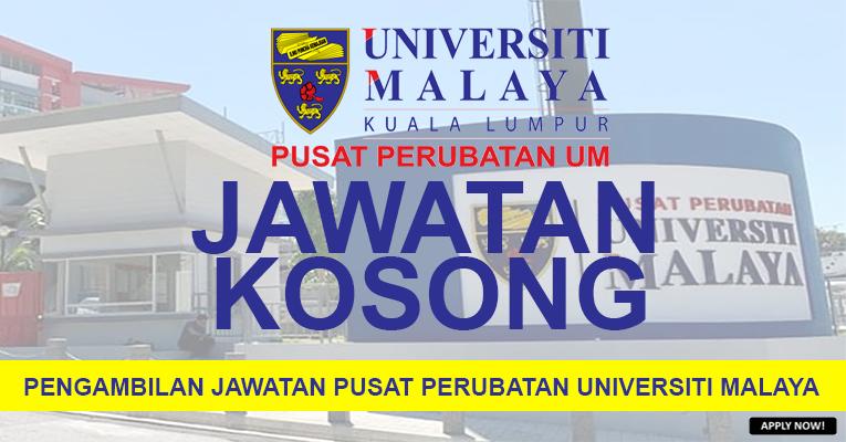 PERMOHONAN JAWATAN DI PUSAT PERUBATAN DI UNIVERSITI MALAYA