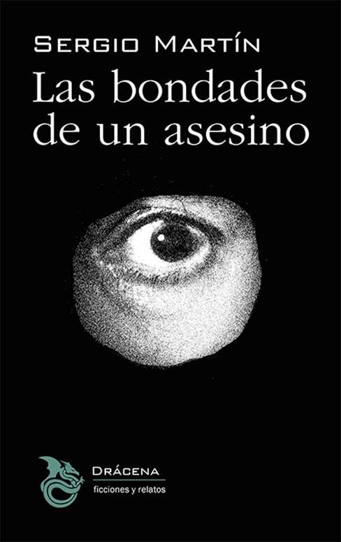 """Las bondades de un asesino"", de Sergio Martín"