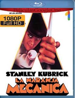 La Naranja Mecanica[1971] [1080p BRrip] [Latino-Inglés] [GoogleDrive] chapelHD