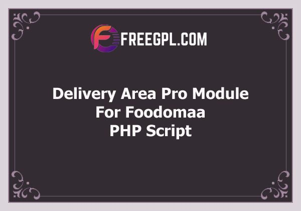 Delivery Area Pro Module for Foodomaa Free Download