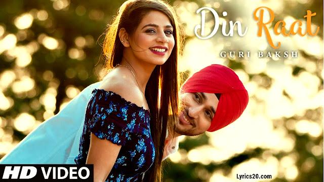 Din Raat Song Lyrics ( Punjabi ) - Guri Baksh