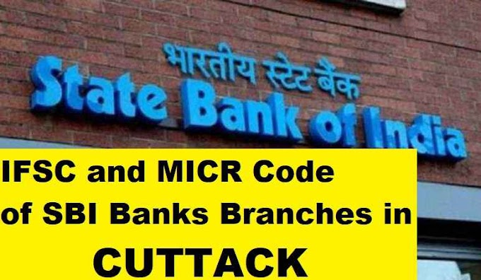 IFSC and MICR Code of SBI Banks Branches in Cuttack