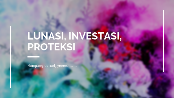 Lunasi, Investasi, Proteksi