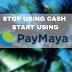Why I choose Pay Maya