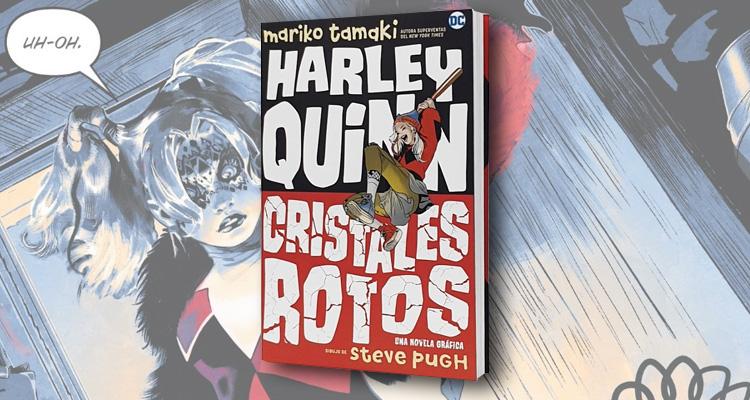 Harley Quinn: Cristales Rotos, de Mariko Tamaki y Steve Pugh [RESEÑA]